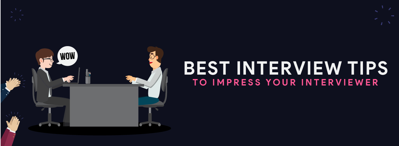 Best Interview tips to impress your interviewer